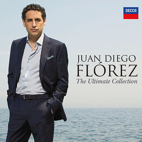 Juan Diego Flórez - The Ultimate Collection di Juan Diego Flórez