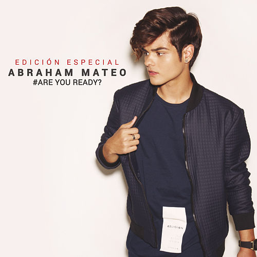 Are You Ready? (Edición Especial) de Abraham Mateo