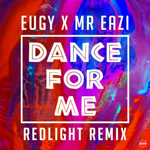 Dance For Me (Eugy X Mr Eazi) (Redlight Remix) by Mr Eazi