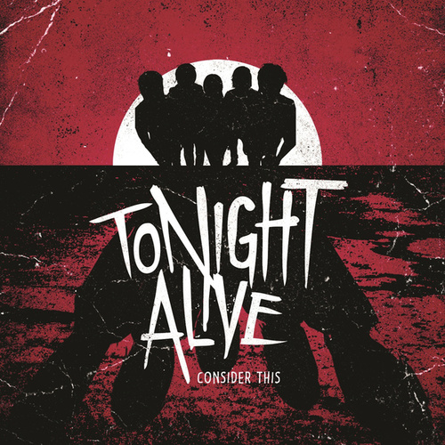 Consider This by Tonight Alive