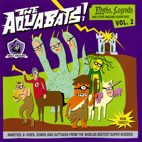Myths, Legends And Other Amazing Adventures Vol. 2 von The Aquabats