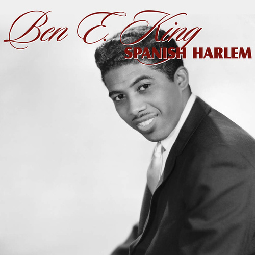 Spanish Harlem by Ben E. King