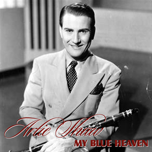 My Blue Heaven by Artie Shaw