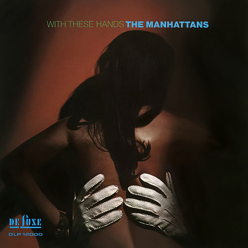 With These Hands (Expanded Version) de The Manhattans