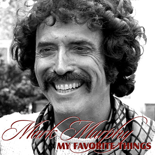 My Favorite Things by Mark Murphy