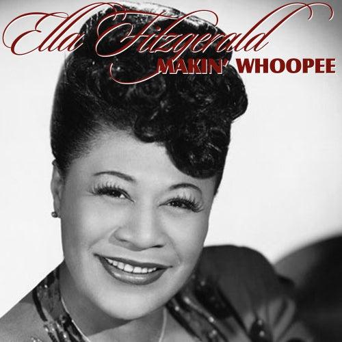Makin' Whoopee by Ella Fitzgerald