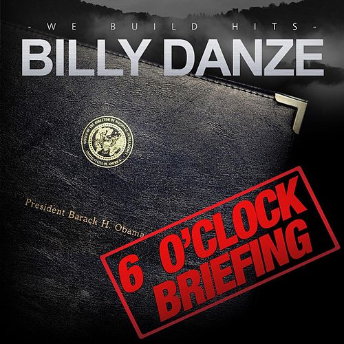 6 O'clock Briefing von Billy Danze