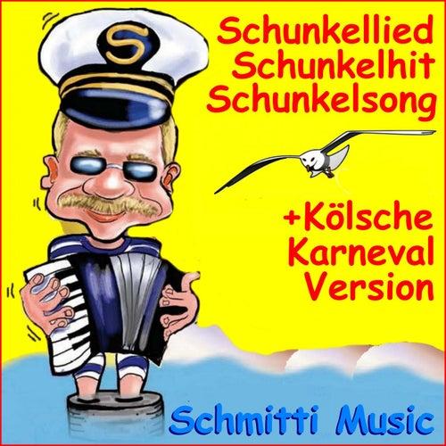 Schunkellied Schunkelhit Schunkelsong (Plus Kölsche Karneval Version) von Schmitti
