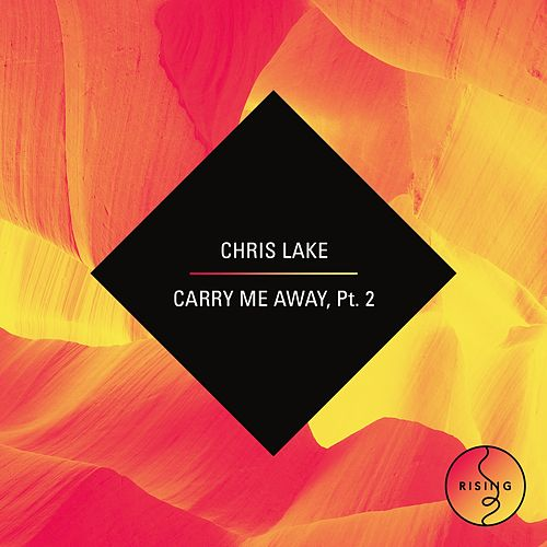 Carry Me Away - Part 2 de Chris Lake