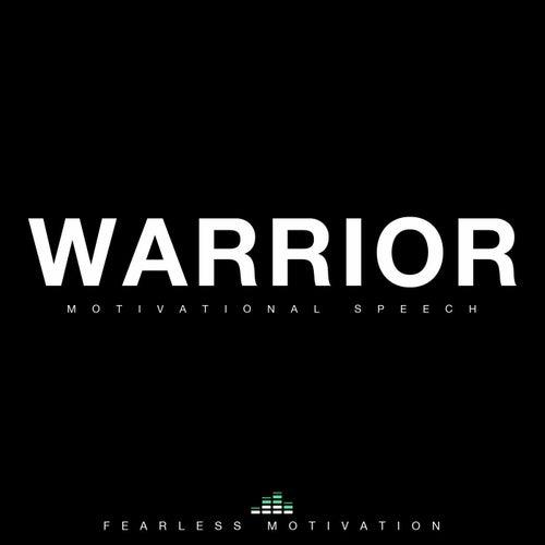 Warrior (Motivational Speech) [feat. Jones 2.0] de Fearless Motivation