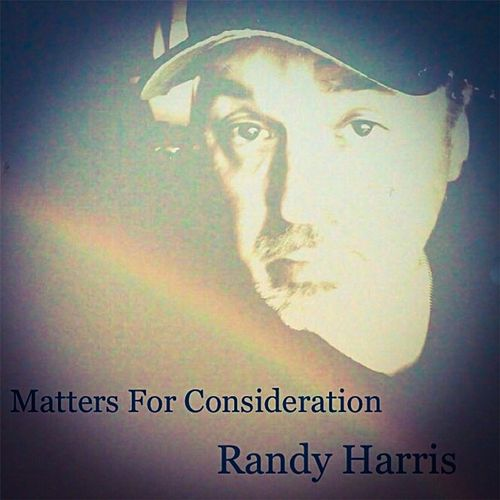 Matters for Consideration by Randy Harris