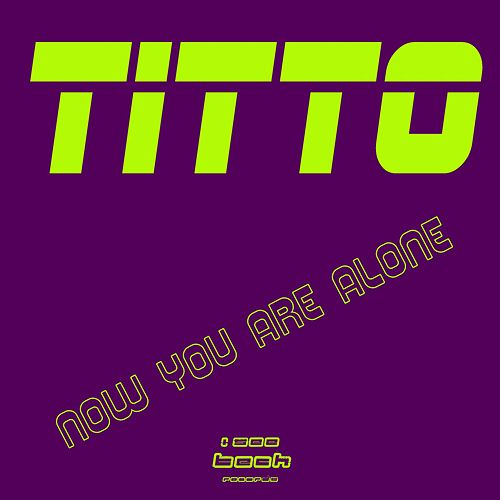 Now You Are Alone by Titto