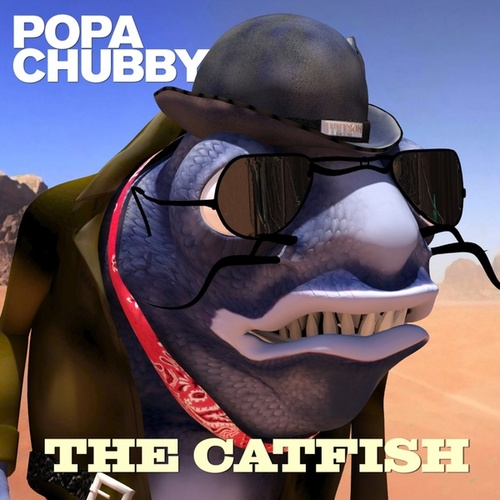 The Catfish von Popa Chubby