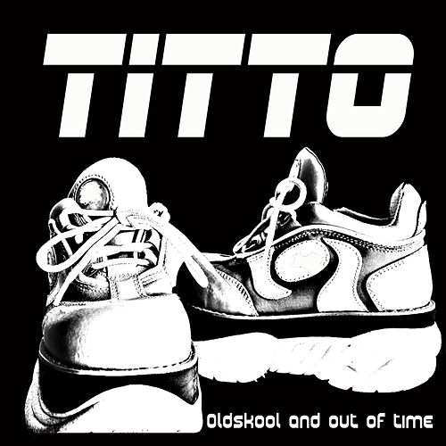 Oldskool and out of Time by Titto