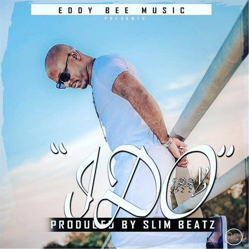 I Do by Eddy Bee
