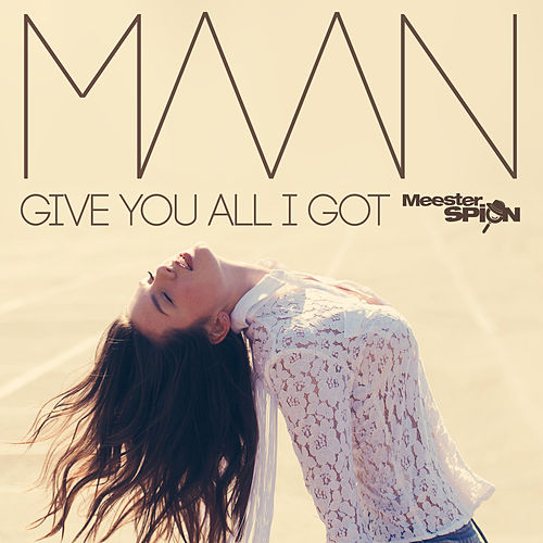 Give You All I Got - Titelsong Meesterspion van Maan