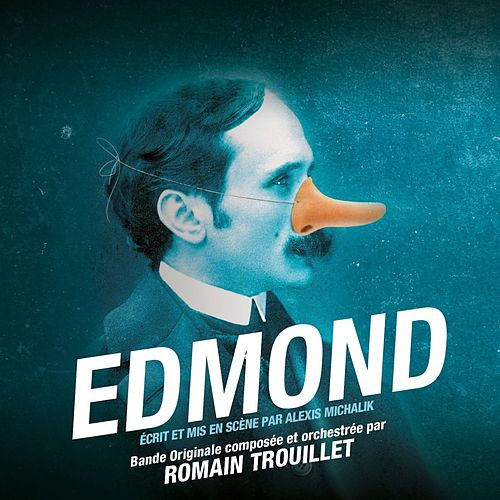 Edmond (Original Musical Soundtrack) de Romain Trouillet