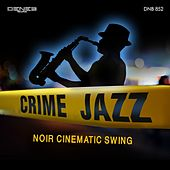 Crime Jazz (Noir Cinematic Swing) by Various Artists