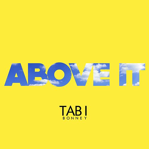 Above It by Tabi Bonney