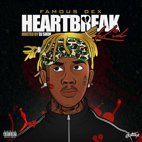Heartbreak Kid by Famous Dex