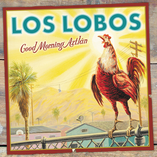 Good Morning Aztlán de Los Lobos