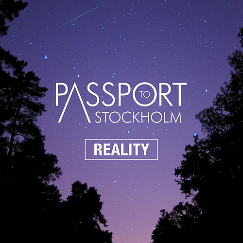 Reality von Passport to Stockholm
