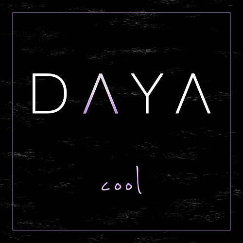 Cool by Daya