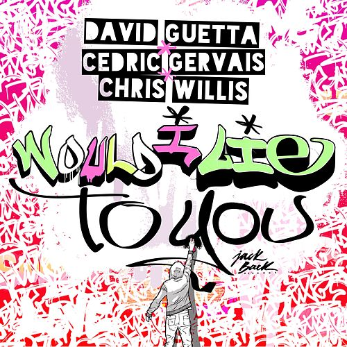Would I Lie To You von David Guetta