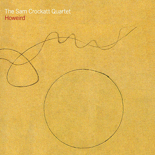 Howeird by Sam Crockatt Quartet