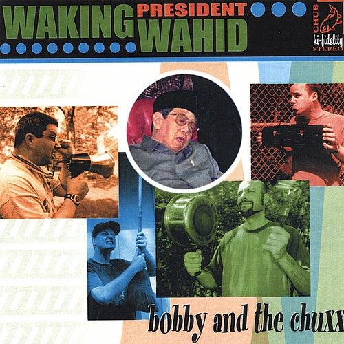 Waking President Wahid von Bobby