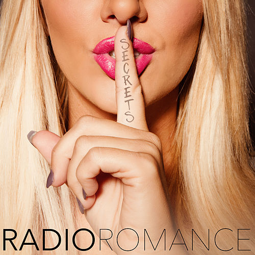 Secrets - Single by Radio Romance