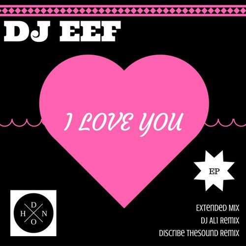 I Love You de DJ Eef