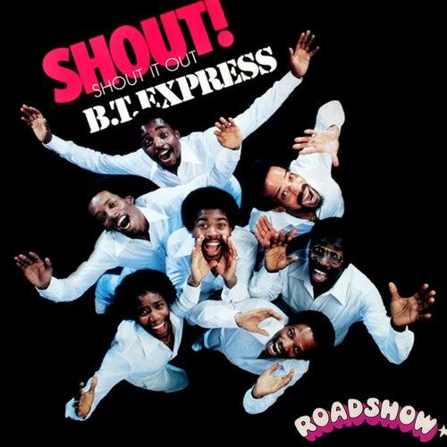 Shout! (Shout It Out) von B.T. Express