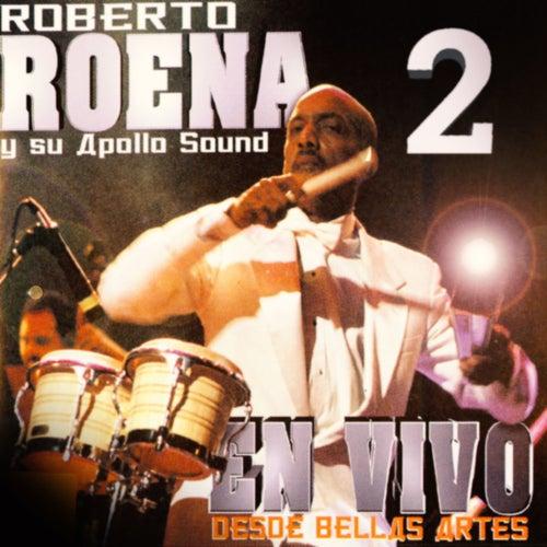 En Vivo Desde Bellas Artes 2 de Roberto Roena y Su Apollo Sound