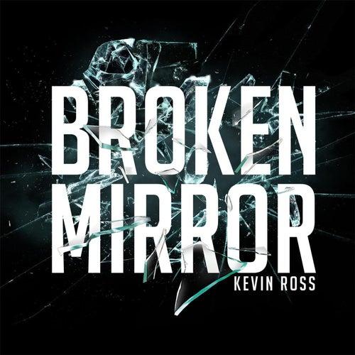 Broken Mirror by Kevin Ross