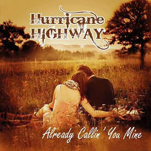 Already Callin' You Mine de Hurricane Highway
