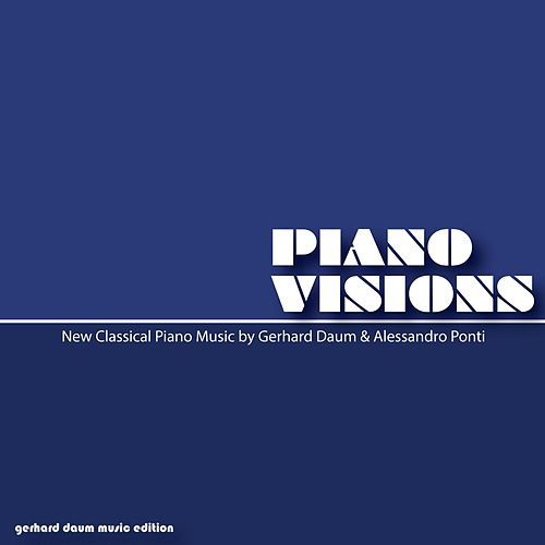 Piano Visions - New Classical Piano Music by Various Artists