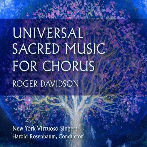 Roger Davidson: Universal Sacred Music for Chorus von New York Virtuoso Singers
