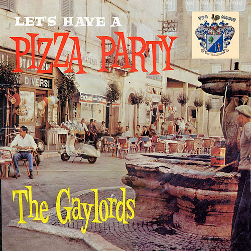 Let's Have a Pizza Party de The Gaylords