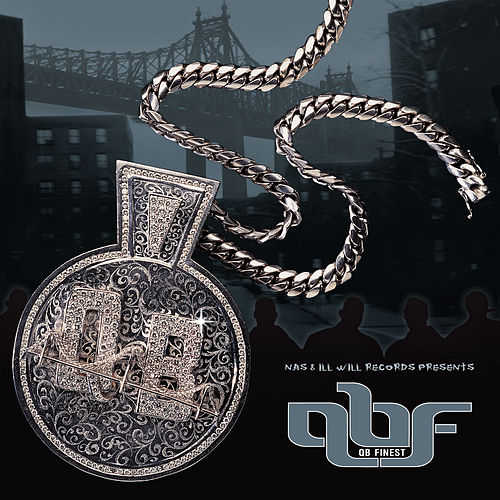 Nas & Ill Will Records Presents... by QB Finest