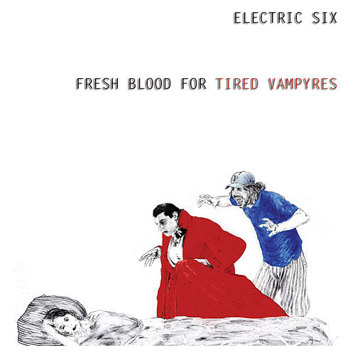 Fresh Blood For Tired Vampyres de Electric Six