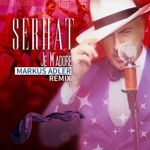 Je m'adore (Markus Adler Remix) von Serhat