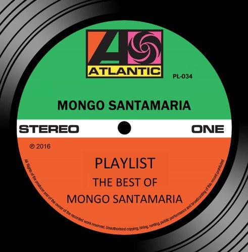 Playlist: The Best Of Mongo Santamaria von Mongo Santamaria