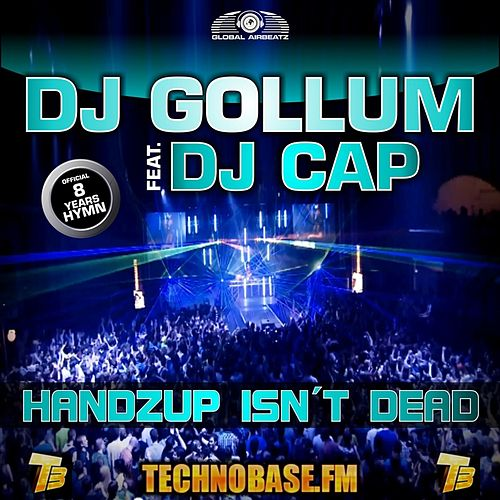 Handzup Isn't Dead (8 Years Technobase.fm Hymn) von DJ Gollum