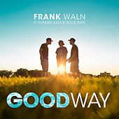 Good Way (feat. Gunner Jules & Rollie Raps) by Frank Waln