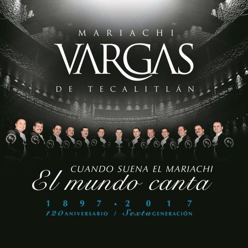 Cuando Suena el Mariachi el Mundo Canta de Mariachi Vargas de Tecalitlan