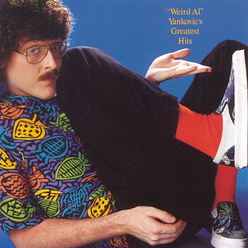 Greatest Hits by Weird Al Yankovic