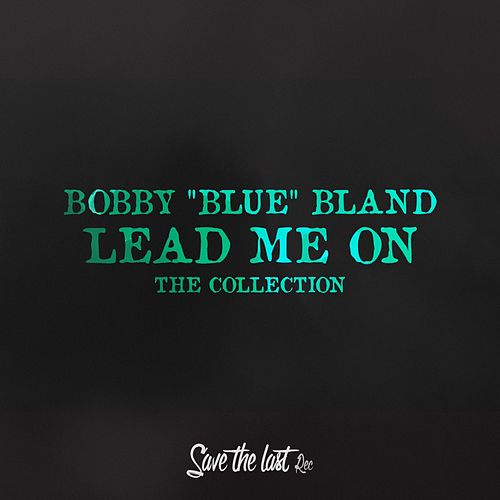 Lead Me On (The Collection) de Bobby Blue Bland