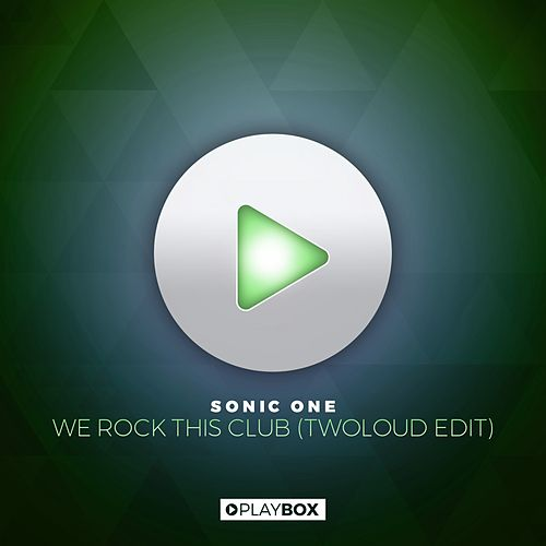 We Rock This Club (twoloud Edit) by Sonic One