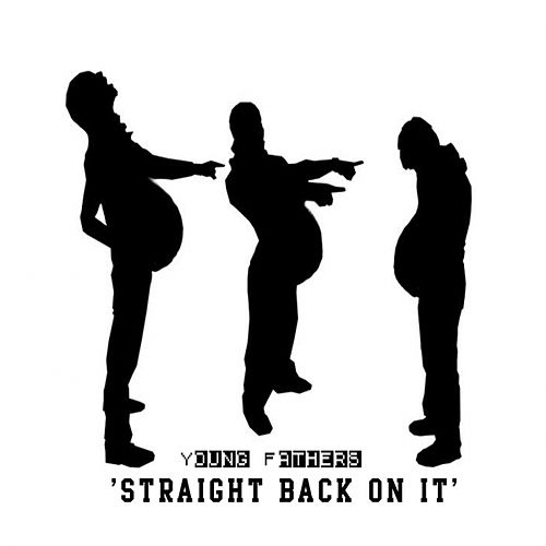 Straight back on it by Young Fathers